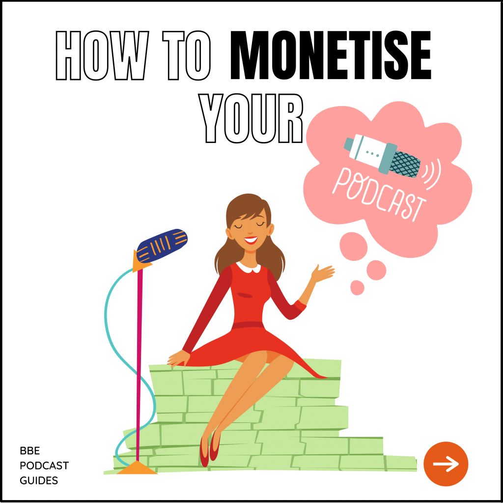 how to monetise your podcast